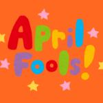 4月1日はエイプリルフール!由来やルールは?おもしろいネタ集も!